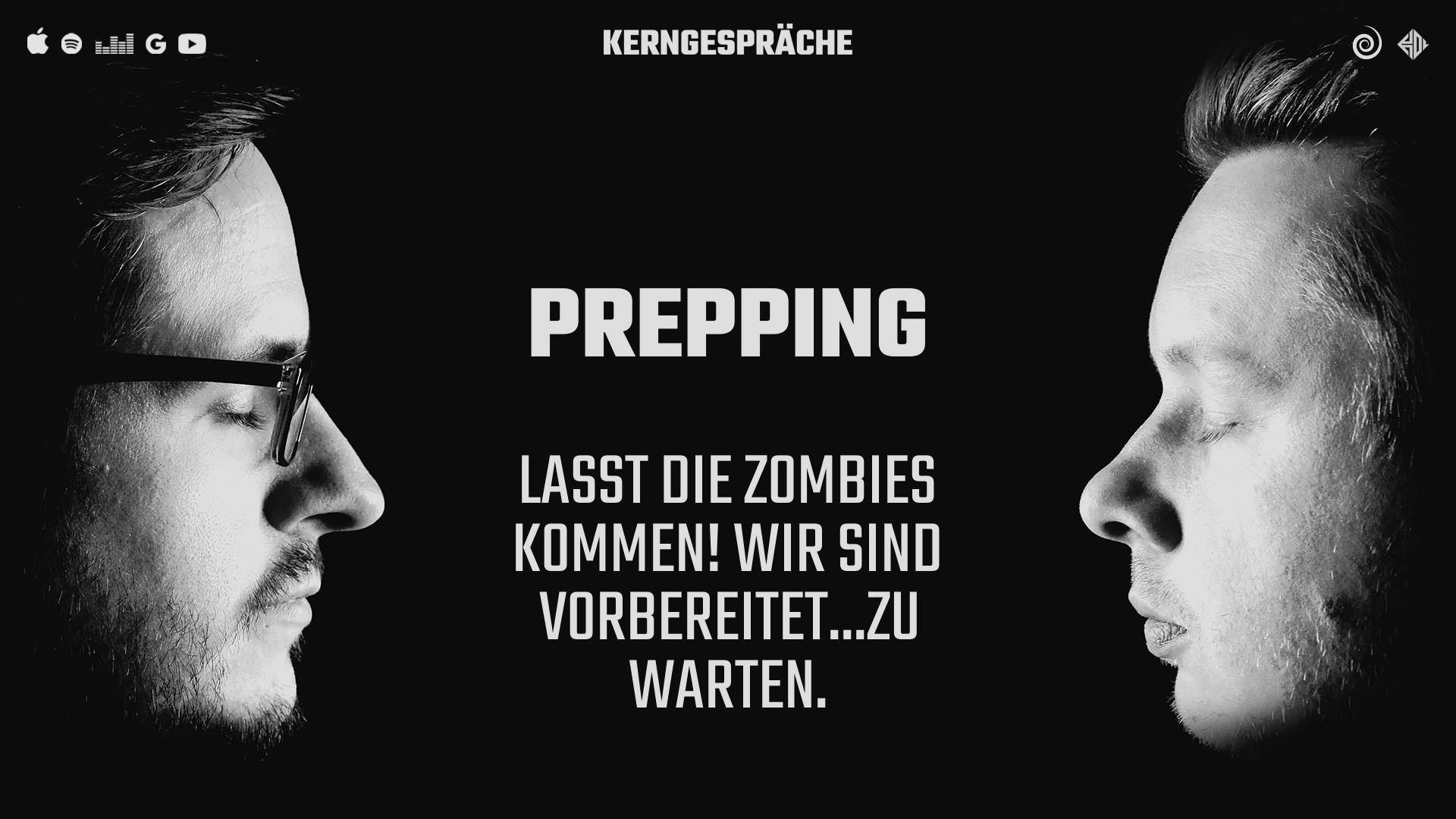 Prepping: Lasst die Zombies kommen! Wir sind vorbereitet...zu warten.