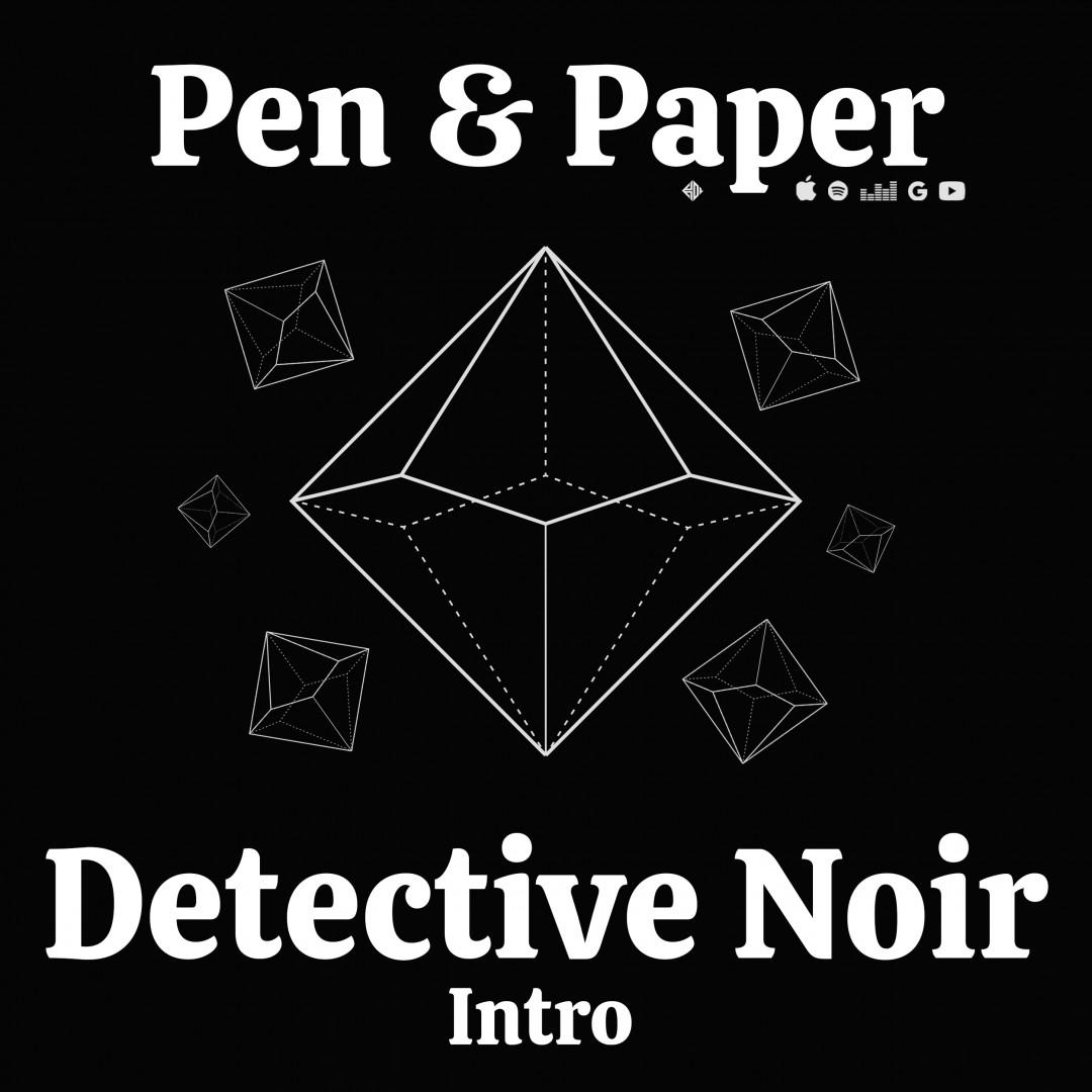 Pen & Paper: Detective Noir Intro