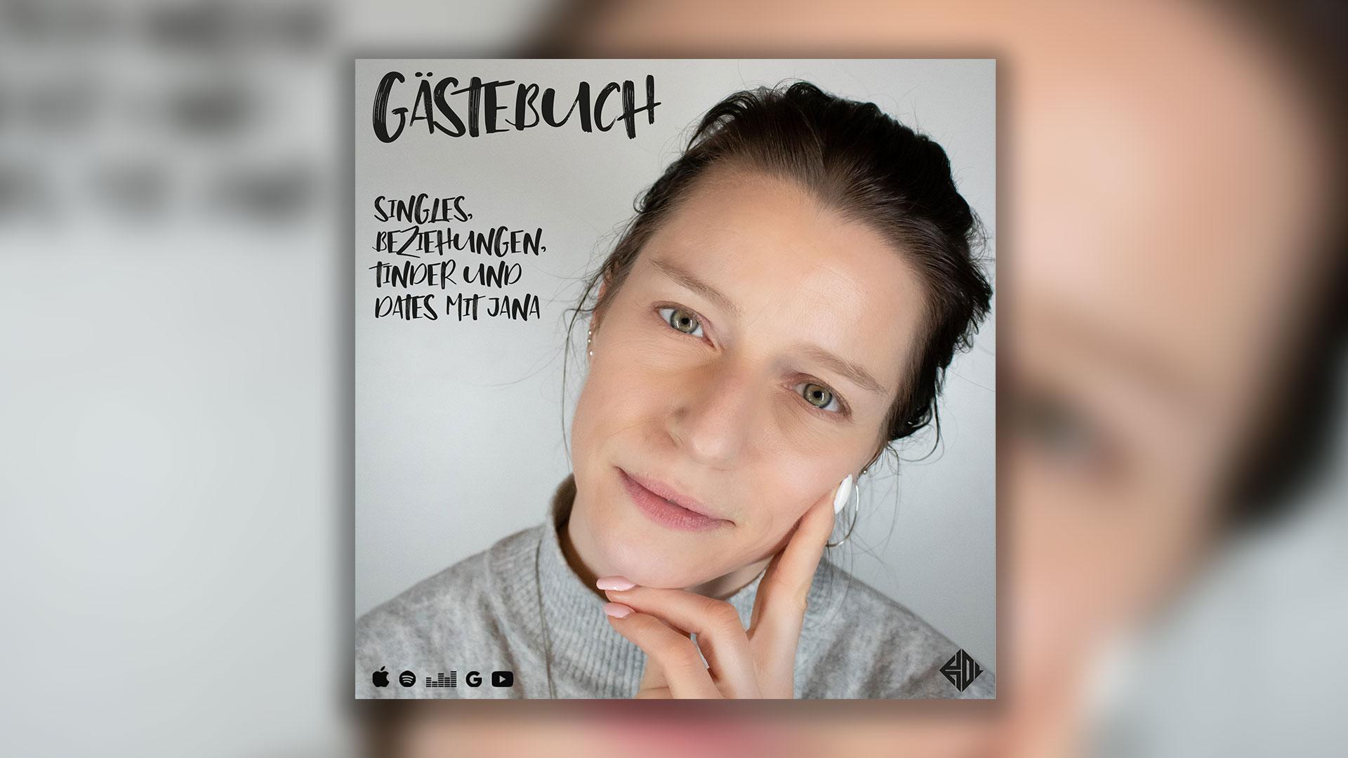 Gästebuch 05: Singles, Beziehungen, Tinder und Dates mit Jana