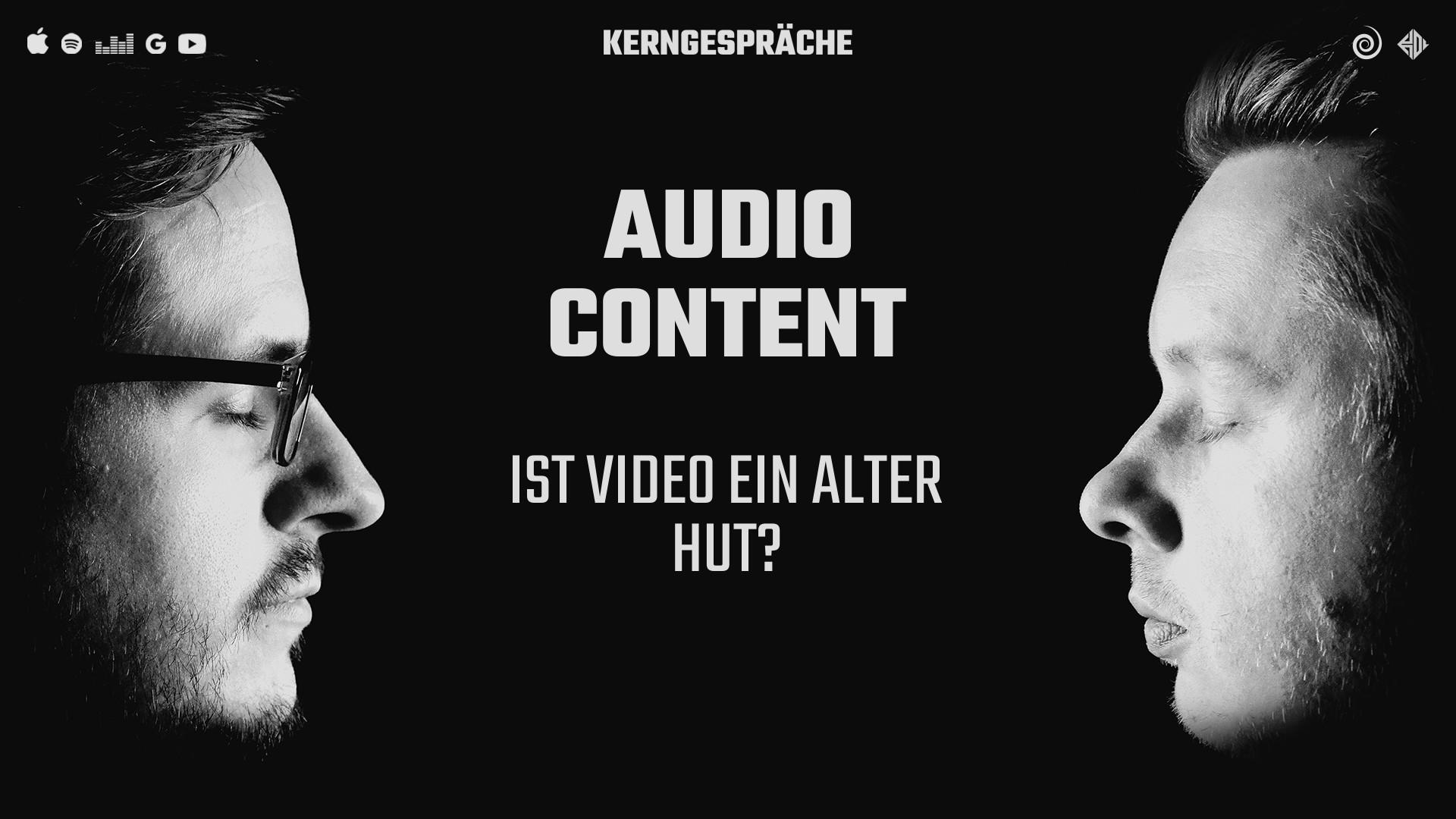 Audio Content: Ist Video ein alter Hut?